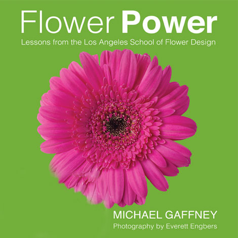 """Flower Power: Lessons from the Los Angeles School of Flower Design"" book cover"